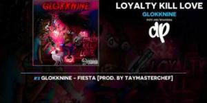Loyalty Kill Love BY Glokknine